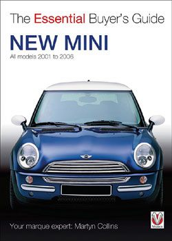 The Essential Buyers Guide: New MINI All Models 2001 To 2006