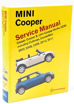 Bentley Service Manual: MINI Cooper, Cooper S, Clubman, Convertible & John Cooper Works (JCW) 2007-2011